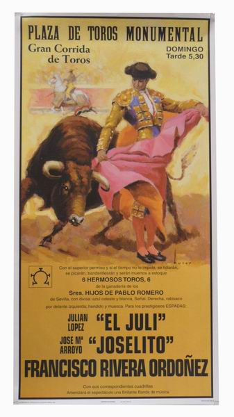 Poster of the Monumental bullring of Madrid. Bullfighters El Juli, Joselito and Francisco Rivera Ordoñez 10.10€ #500190533