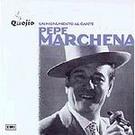 Quejío,Un monumento al cante - Pepe Marchena