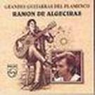 Grandes cantaores del flamenco - Ramón de Algeciras