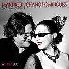 CD Acoplados, Martirio y Chano Dominguez