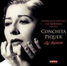Ay! Malvaloca: Grabaciones Inéditas La Habana 1951-1952. Conchita Piquer