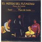 El mundo del flamenco - Paco y Pepe de Lucia y Ramon de Algeciras