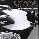 ... Y es ke me han kambiao los tiempos. Ketama