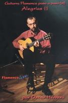 Flamenco Guitar Step by Step Vol 7. ' Alegrías I'  by Oscar Herrero - DVD