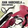 Juan Habichuela - Habas Contadas
