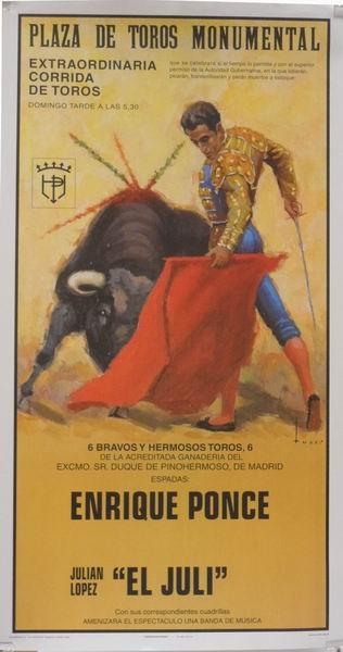 Poster de la Place de taureaux Monumental de Madrid. Toreros Enrique Ponce et El Juli